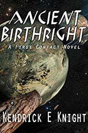 Ancient Birthright: A First Contact Novel (Ancients Book 1)