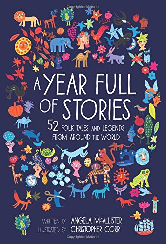 A Year Full of Stories: 52 classic stories from all around the world (A Folk Tale Short Story With Moral)