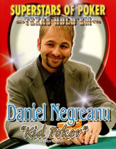 "Download Daniel ""Kid Poker"" Negreanu (Superstars of Poker) pdf epub"