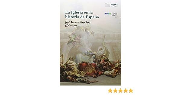 La Iglesia en la Historia de España Fundación Rafael del Pino: Amazon.es: Escudero López, José Antonio: Libros