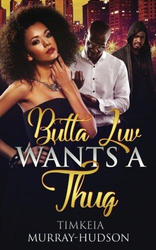 Butta Luv Wants a Thug (Volume 1)
