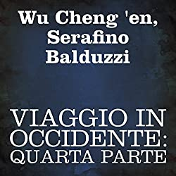 Viaggio in Occidente: quarta parte