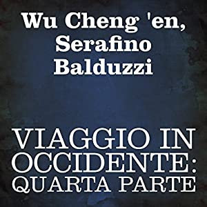 Viaggio in Occidente: quarta parte Audiobook