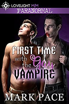 First Time with the Gay Vampire by [Pace, Mark]