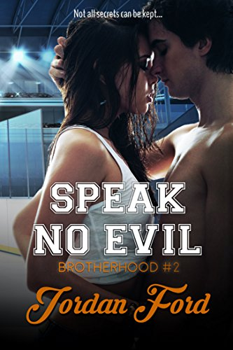Speak No Evil (Brotherhood Trilogy Book 2) by [Ford, Jordan]