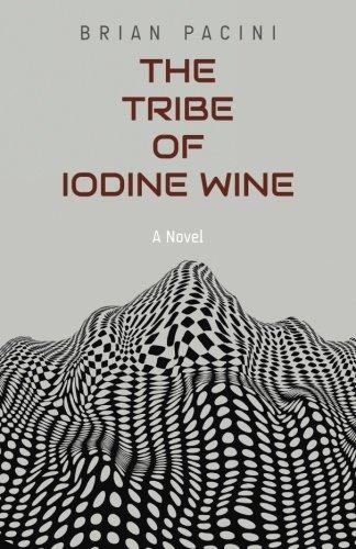 The Tribe of Iodine Wine: A Novel (Decades) (Volume 1)