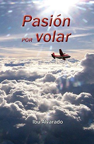 Pasión por volar (Spanish Edition)