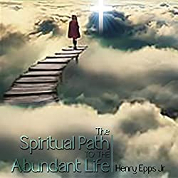 The Spiritual Path to the Abundant Life