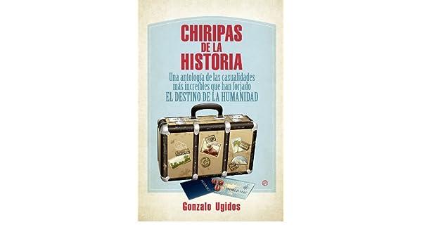 Amazon.com: Chiripas de la historia (Spanish Edition) eBook: Gonzalo Ugidos: Kindle Store