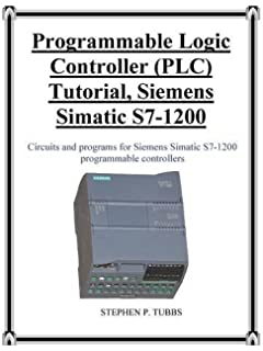 Automating with simatic s7 1200 configuring programming and programmable logic controller plc tutorial siemens simatic s7 1200 fandeluxe Choice Image