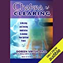 Chakra Clearing: A Morning and Evening Meditation to Awaken Your Spiritual Power Rede von Doreen Virtue Ph.D. Gesprochen von: Doreen Virtue Ph.D.
