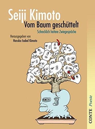 Vom Baum geschüttelt: Schrecklich heitere Zwiegespräche (Conte Poesie) Gebundenes Buch – 1. September 2013 Haruka Isabel Kimoto Seiji Kimoto CONTE-VERLAG 3941657984