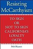Resisting McCarthyism, Bob Blauner, 0804759227