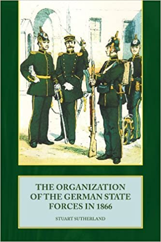 Book ORGANIZATION OF THE GERMAN STATE FORCES IN 1866 by Stuart Sutherland (2010-07-03)
