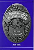 Background Investigation for Law Enforcement, Ritch, Van, 0890899010