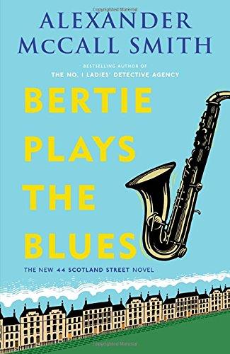 Bertie Plays the Blues (44 Scotland Street Series) Play Alexander Series