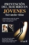 Prevencion del suicidio en jovenes / Suicide Prevention in Young People: Salvando vidas / Saving Lives (Spanish Edition)
