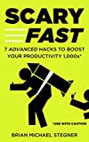#3: Scary Fast: 7 Advanced Hacks to Boost Your Productivity 1,000x