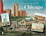 Greetings from Chicago (Schiffer Book for Collectors)