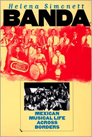 Banda: Mexican Musical Life Across Borders (Music/Culture)