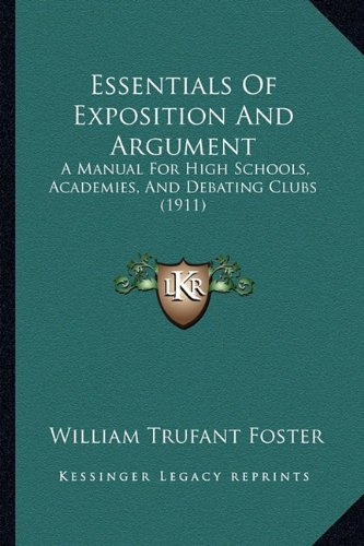 Essentials Of Exposition And Argument: A Manual For High Schools, Academies, And Debating Clubs (1911) PDF