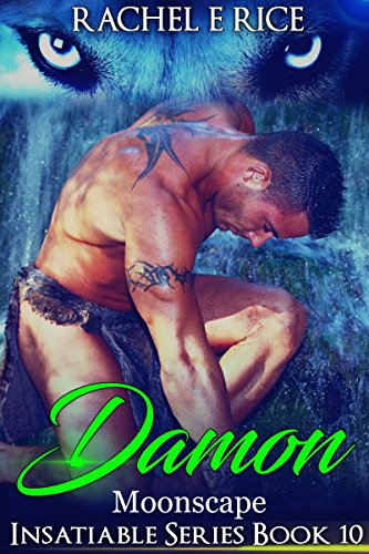 Damon in Moonscape: Insatiable Werewolf Book 10 by [Rice, Rachel E]