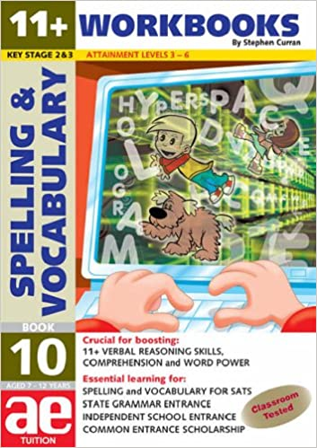 11+ Spelling and Vocabulary: Workbook Bk. 10: Advanced Level (11+ ...
