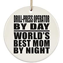 Mom Ornament, Drill-Press Operator By Day World's Best Mom By Night - Ceramic Circle Ornament, Christmas Tree Decor, Unique Gift Idea for Birthday, Thanksgiving Day, Christmas
