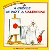 A Circle Is Not a Valentine, H. Werner Zimmermann, 0195409280