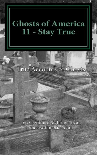 Ghosts of America 11 - Stay True (Volume 11)