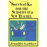 A Survival Kit for the Substitute & New Teacher: Your Blueprint to Having a Successful Day