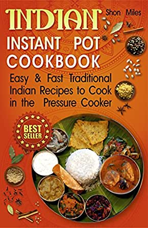 Indian instant pot cookbook easy fast traditional indian recipes food wine forumfinder Image collections