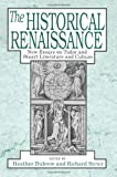 The Historical Renaissance : New Essays on Tudor and Stuart Literature and Culture, , 0226167666