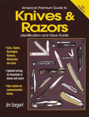 American Premium Guide to Knives & Razors: Identification