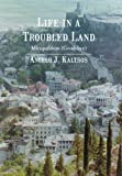 Life in a Troubled Land, Angelo J. Kaltsos, 1475935560
