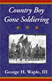 img - for Country Boy Gone Soldiering book / textbook / text book