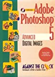 Adobe Photoshop 5.0 : Advanced Digital Images, Against the Clock, Inc. Staff, 0130213241