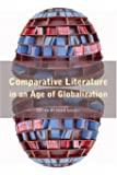 Comparative Literature in an Age of Globalization: