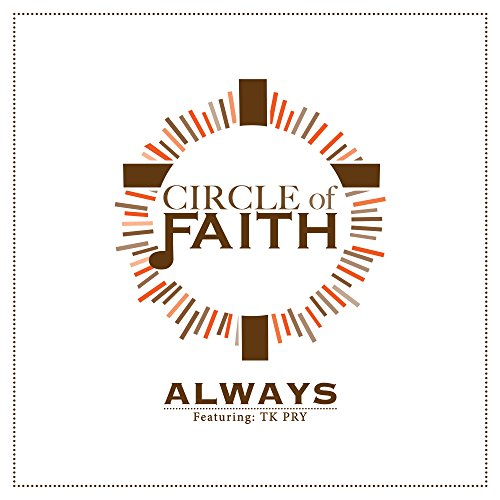 Circle of Faith - Always (feat. TK Pry) 2017