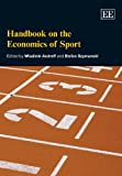 Handbook on the Economics of Sport, Wladimir Andreff, Stefan Szymanski, 184844351X