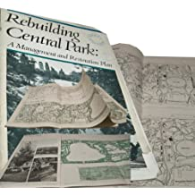 Rebuilding Central Park: A Management and Restoration Plan--Draft Edition