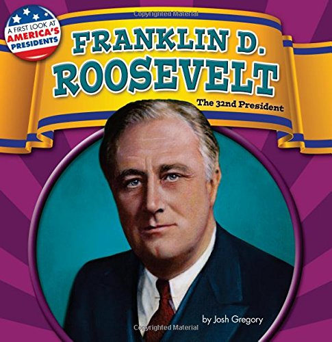 Franklin D. Roosevelt: The 32nd President (First Look at America's Presidents) ebook