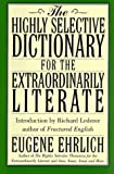 The Highly Selective Dictionary for the Extraordinarily Literate, Eugene Ehrlich, 0062701908