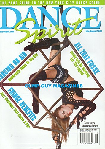 Dance Spirit Magazine July August 2003 THE BOB FOSSE PHENOMENON: THE TIMELESS APPEAL OF A JAZZ (Acrobatic Dance Costume)