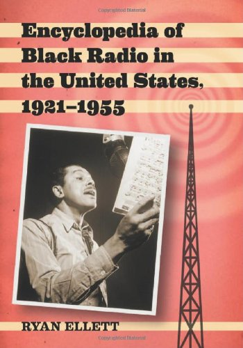Encyclopedia of Black Radio in the United States, 1921-1955 by McFarland