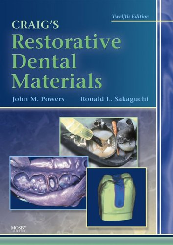 Craig's Restorative Dental Materials (Dental Materials: Properties & Manipulation (Craig))