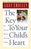 The Key to Your Child's Heart, Gary Smalley, 0849943949