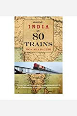Around India in 80 Trains (Paperback) By (author) Monisha Rajesh Paperback