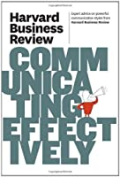 Harvard Business Review on Communicating Effectively, 2nd Edition Front Cover