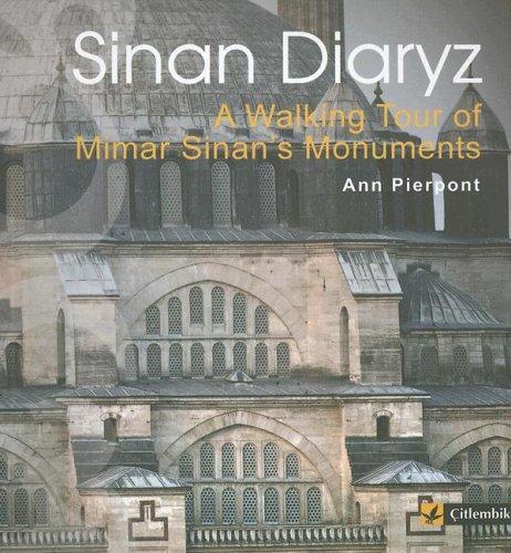 Sinan Diaryz - A Walking Tour of Sinan's Monuments